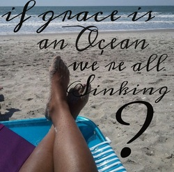 if grace is an ocean are we really all sinking